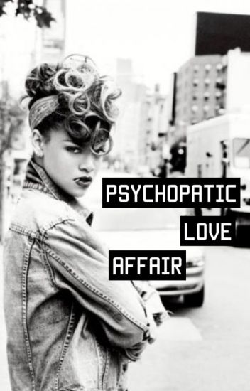 Psychopathic Love Affair