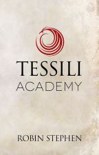 Tessili Academy (Chronicles of the Tessilari - Book 1) by awritingrobin