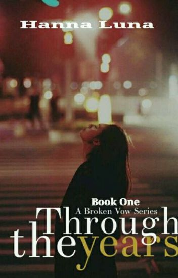 Through The Years ( A BROKEN VOW SERIES-Book One )
