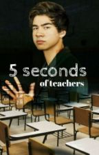 5 seconds of teachers  by CalumsWaves