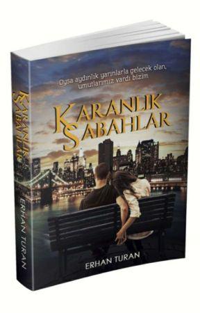 Karanlık Sabahlar (Kitap Olacak) by ErhanTuran4104