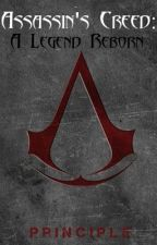 Assassin's Creed: A Legacy Reborn by Principle
