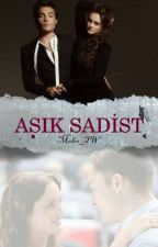 Aşık Sadist  by Melis_TW