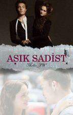 Aşık Sadist  by Melis_TW