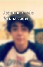 Jos enamorado de una coder by Jos9coder