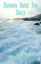 Summer Guide For Girls by hopeandstrength