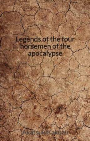 Legends of the four horsemen of the apocalypse by AkatsukiKakuzu