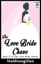 The Love Bride Chase [Book 2 of TLBS] by MalditangUlan