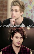 Wrong Number  //Muke (Terminé) by YOU_COMPLETTE_MEss