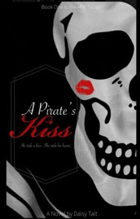 A Pirates Kiss  (1st Adventure Watty Awards 2011) by iluvdaisychain