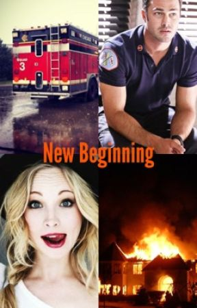New Beginning (A Chicago Fire Fanfic) by 1774Hemmings