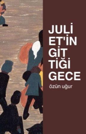 Juliet'in Gittiği Gece by oozunugur