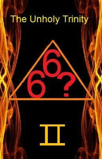 The Unholy Trinity II