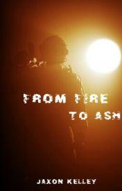 From Fire to Ash ( Lbgtq Themes) by akshunjaxon