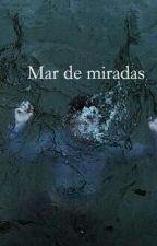 Mar de miradas by willwords