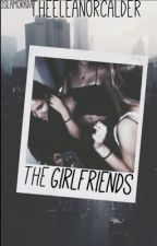 The Girlfriends by theeleanorcalder