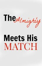 The Almighty Meets His Match by thehidden-me
