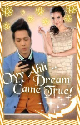 Oya! Dream came true! (ViceRylle)