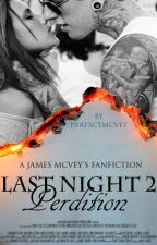 Last night 2: Perdition |James McVey| by pxrfxctmcvey