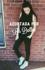 Adoptada por los Dallas  by JohnsonIsABaby