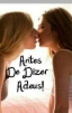 Antes De Dizer Adeus! by Buh_Hunter