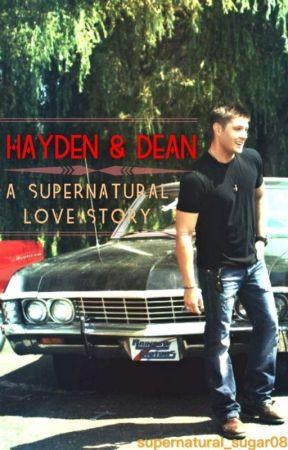 Hayden & Dean: A Supernatural Love Story by supernatural_sugar08