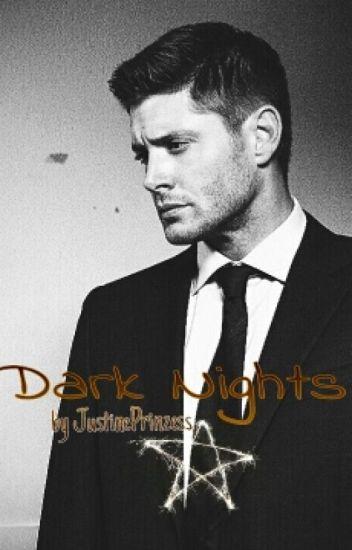 Dark Nights |Dean FF ||Supernatural