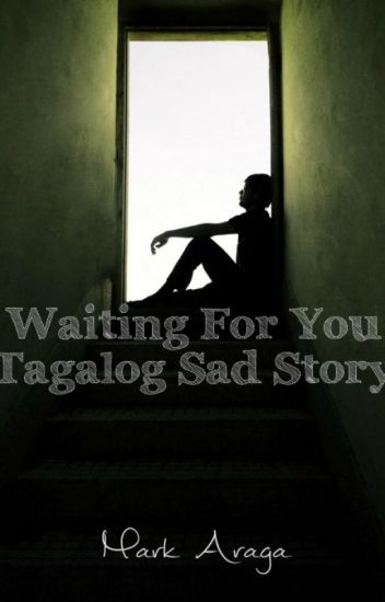 Waiting For You (Tagalog Sad Story)
