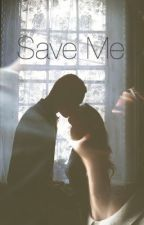 Save Me (#Wattys2016) by jinx2ugreenx