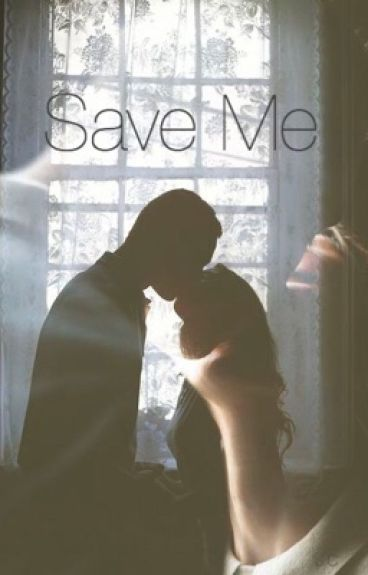 Save Me (#Wattys2016)