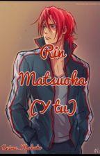 Rin Matsuoka ( y tu ) by anime_makoto