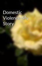 Domestic Violence-My Story by MandiWhite