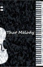 That Melody (hiatus) by RandiRavenous