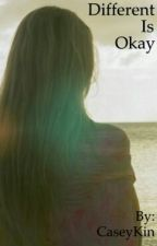 Different Is Okay by CaseyKin