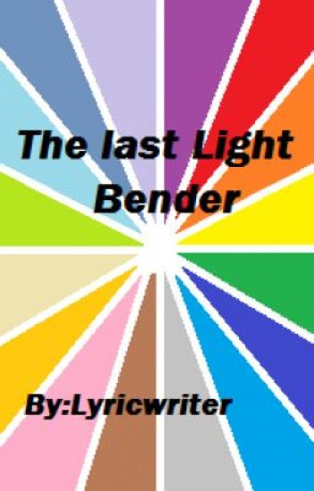 The Last Lightbender The Last Airbender fan-fic Book One (Completed)