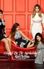Adopted By The Kardashians. by KaddenBraxton