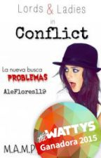 Lords & Ladies in Conflict  [Ganadora de los Wattys2015] by AleFlores119