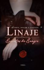 Linaje: Secretos de sangre by Kaitsa
