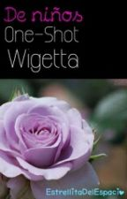 De niños |One-Shot| Wigetta by EstrellitaDelEspacio