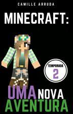 Minecraft: Uma Nova Aventura 2 by CamilleArruda
