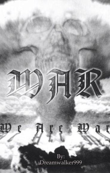 War by Dreamwalker999