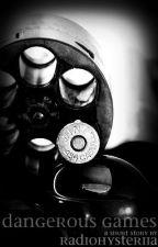 Dangerous Games by radiohysteriia
