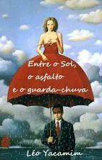 Entre o Sol, o asfalto e o guarda-chuva by LeonardoOliveira815