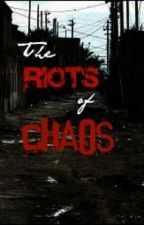 The Riots of Chaos by Zanintia725