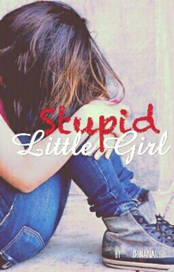 Stupid Little Girl
