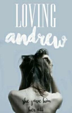 Loving Andrew  by xripthatgirlx