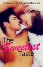 The Sweetest Taste {BoyxBoy} by XxBeastModexX