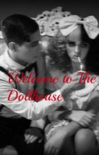 Welcome To The Dollhouse by Dollhouse012