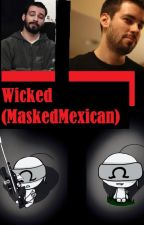 Wicked (MaskedMexican) by SorySay