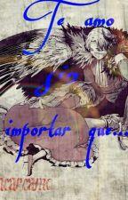 Te amo sin importar que... (Riren) by BloodMoon99
